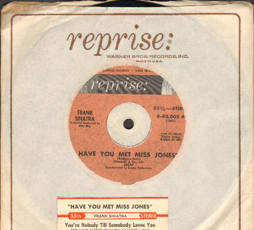 Sinatra, Frank - Have You Met Miss Jones/You're Nobody Till Somebody Loves You (7 inch 33rpm STEREO record, small spinlde hole, with Reprise company sleeve and juke box label) - EX8/ - 45 rpm Records
