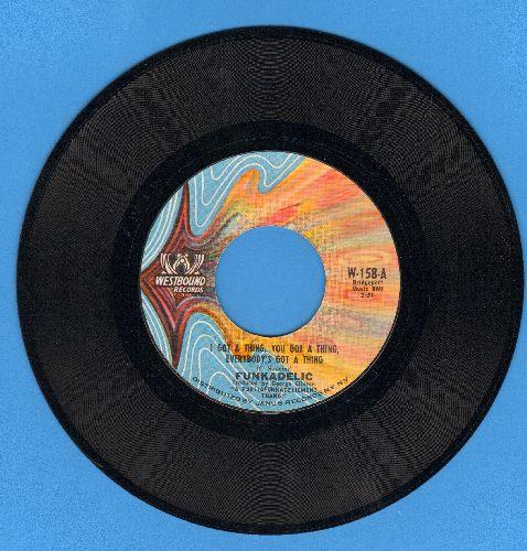 Funkadelic - I Got A Thing, You Got A Thing, Everybody's Got A Thing/Fish, Chips & Sweat - M10/ - 45 rpm Records