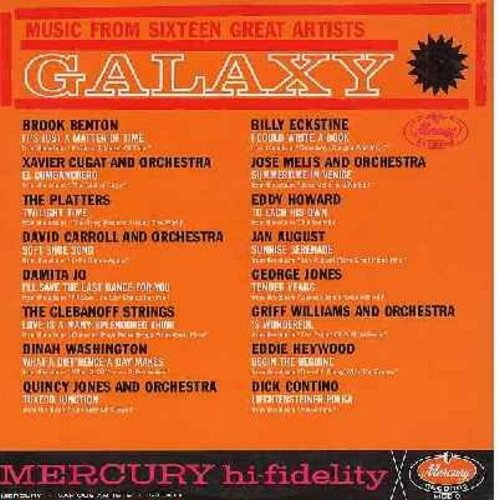 Benton, Brook, Dinah Washington, Damita Jo, Billy Eckstine, Platters, Xavier Cugat, others - Galaxy - Music From 16 Great Artists: It's Just A Matter Of Time, Twilight Time, I'll Save The Last Dance For You, What A Diff'rence A Day Makes, Liechtensteiner