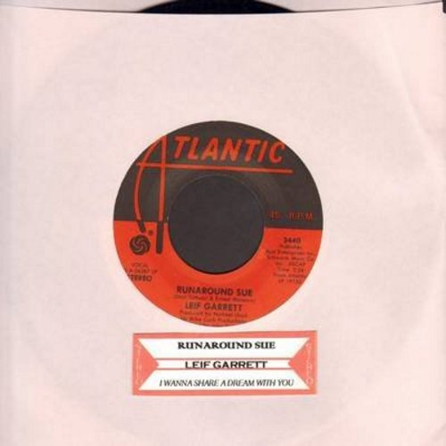 Garrett, Leif - Runaround Sue/I Wanna Share A Dream With You (with juke box label) - EX8/ - 45 rpm Records