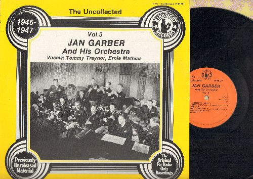 Garber, Jan & His Orchestra, vocal by Bob Grabeau - The Uncollected Vol. 3 1946-1947: Paper Moon, Over The Rainbow, Bye Bye Blues, Maria Elena, Cherokee (vinyl LP record, re-issue from Original vintage Radio Shows) - NM9/NM9 - LP Records
