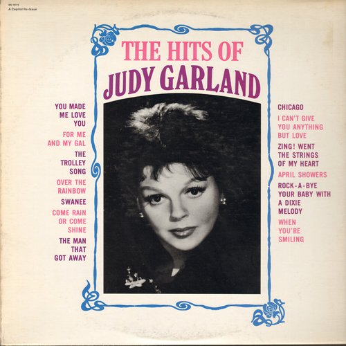 Garland, Judy - The Hits Of Judy Garland: Over The Rainbow, You Made Me Love You, The Trolley Song, Chicago, Come Rain Or Come Shine, I Can't Give You Anything But Love (vinyl LP record, re-issue of vintage recordings)  - NM9/EX8 - LP Records