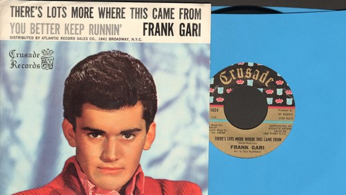 Gari, Frank - There's Lots More Where This Came From/You Better Keep Runnin' (with RARE picture sleeve) - M10/NM9 - 45 rpm Records