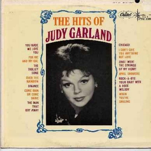 Garland, Judy - The Hits Of Judy Garland: Over The Rainbow, You Made Me Love You, The Trolley Song, Chicago, Come Rain Or Come Shine, I Can't Give You Anything But Love (vinyl LP record) (1960s Starline issue) - NM9/EX8 - LP Records