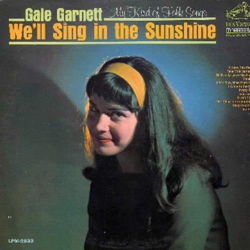 Garnett, Gale - We'll Sing In The Sunshine: Fly Bird, Take This Hammer, Malaika, Wanderin', Sleep You Now (vinyl MONO LP record, DJ advance copy) - NM9/EX8 - LP Records