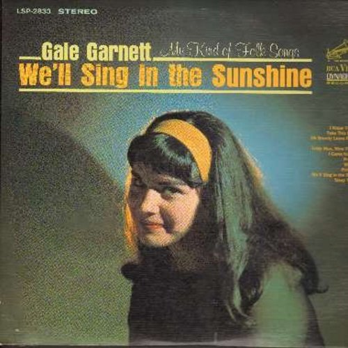 Garnett, Gale - We'll Sing In The Sunshine: Fly Bird, Take This Hammer, Malaika, Wanderin', Sleep You Now (vinyl STEREO LP record) - EX8/EX8 - LP Records