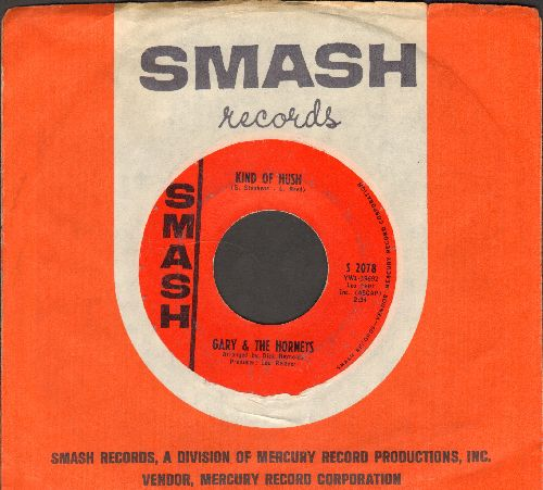 Gary & The Hornets - Kind Of Hush/That's All For Now Sugar Baby (with Smash company sleeve) - EX8/ - 45 rpm Records