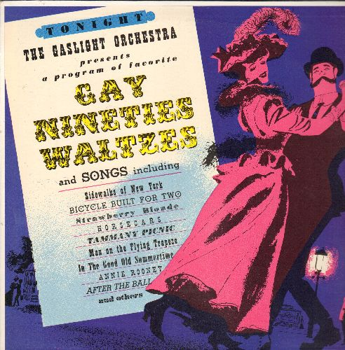 Gaslight Orchestra - Gay Nineties Waltzes And Songs: Bicycle Built For Two, Annie Rooney, Strolling Through The Park (vinyl STEREO LP record) - EX8/VG7 - LP Records