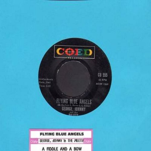 George, Johnny & The Pilots - Flying Blue Angels/A Fiddle And A Bow (with juke box label) - EX8/ - 45 rpm Records