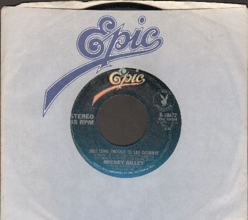Gilley, Mickey - Just Long Enough To Say Goodbye/Tying One On (To Take One Off My Mind) (with Epic company sleeve) - EX8/ - 45 rpm Records