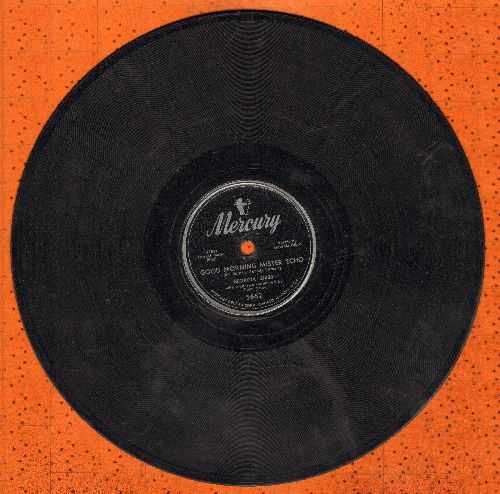Gibbs, Georgia - Be Doggone Sure You Call/Good Morning Mister Echo (10 inch 78 rpm record) - VG7/ - 78 rpm