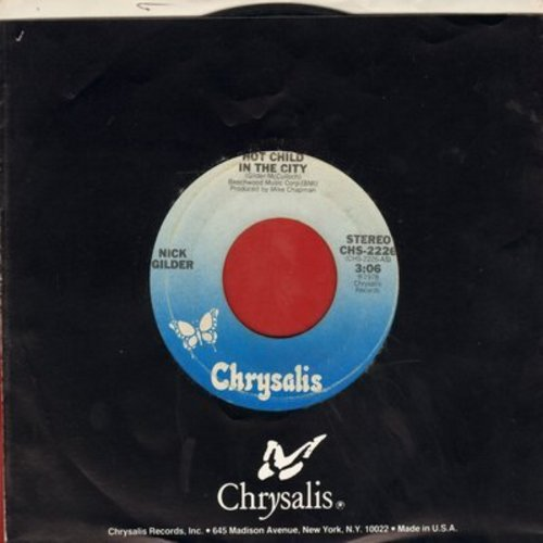 Gilder, Nick - Hot Child In The City/Backstreet Noise - NM9/ - 45 rpm Records