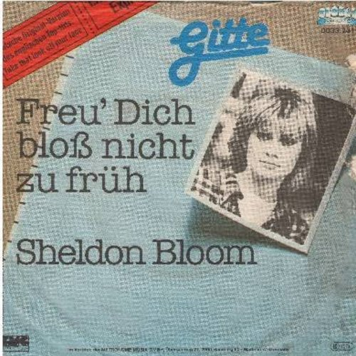 Gitte - Freu' Dich bloss nicht zu frueh (Take A Good Look At Me)/Sheldon Bloom (German Pressing, sung in German, with picture sleeve) - NM9/VG6 - 45 rpm Records