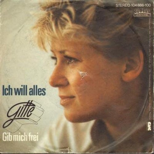 Gitte - Ich will alles/Gib mich frei (German Pressing with picture sleeve, small hole in sleeve) - EX8/VG6 - 45 rpm Records