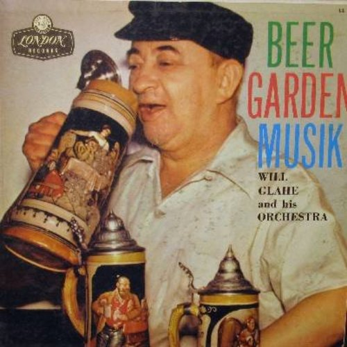 Glahe, Will & His Orchestra - Beer Garden Musik: Liechtensteiner Polka (RARE vocal version!), Beer Barrel Polka, The Stein Song, Hot Pretzels (Goosey Goosey), Auf Wiederseh'n Sweetheart (vinyl MONO LP record) - EX8/VG7 - LP Records