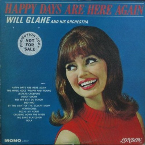 Glahe, Will & His Orchestra - Happy Days Are Here Again: Jeepers Creepers, Goody Goody, Bei Mir Bist Du Schoen (vinyl MONO LP record, DJ advance pressing) - EX8/EX8 - LP Records