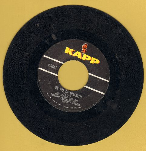 Glazer, Tom & The Do-Re-Mi Children's Choir - On Top Of Spaghetti/Battle Hymn Of The Children - EX8/ - 45 rpm Records