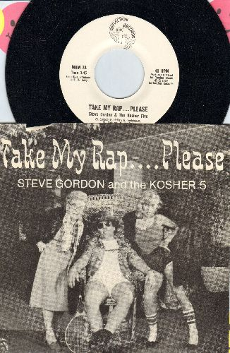 Gordon, Steve & The Kosher Five - Take My Rap….Please (double-A-sided DJ advance pressing with picture sleeve) - NM9/EX8 - 45 rpm Records