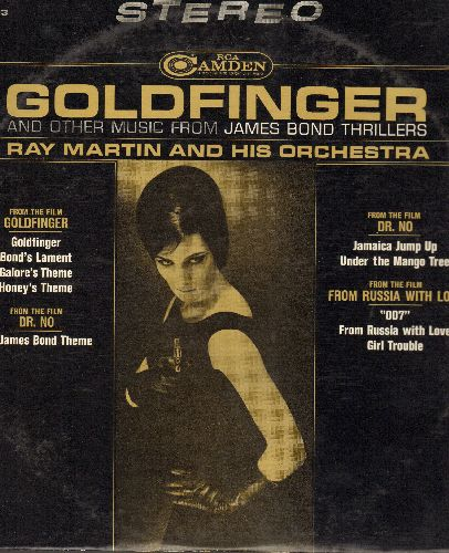 Martin, Ray & His Orchestra - Goldfinger and other music from James Bond Thrillers: James Bond Theme, From Russia With Love, Galore's Theme (vinyl STEREO LP record) - EX8/VG7 - LP Records