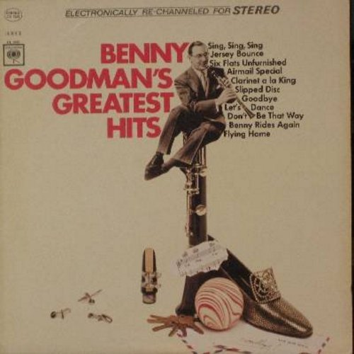 Goodman, Benny & His Orchestra - Benny Goodman's Greatest Hits: Sing Sing Sing, Jersey Bounce, Benny Rides Again, Flying Home, Clarinet A La King, Airmail Special (vinyl LP record, Enhanced For Stereo) - EX8/EX8 - LP Records