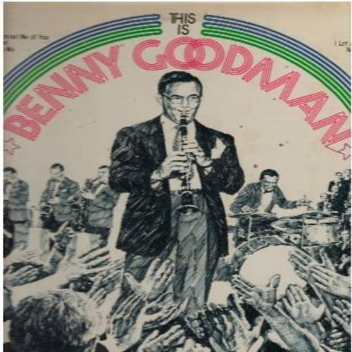 Goodman, Benny - This Is Benny Goodman: Sing Sing Sing, Avalon, Goodnight My Love, Moonglow, One O'Clock Jump (2 vinyl LP record set, gate-fold cover, 1970s issue) - NM9/EX8 - LP Records