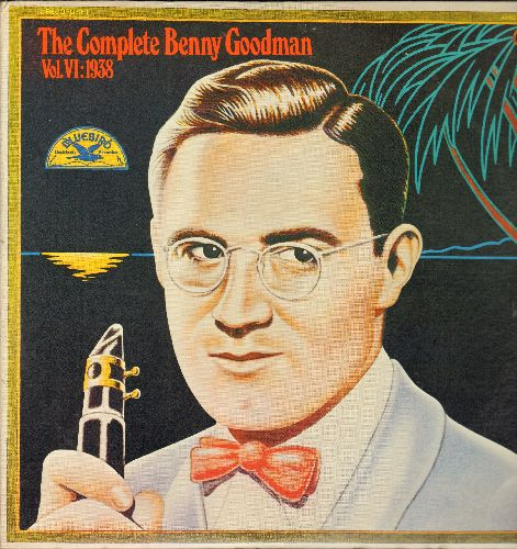 Goodman, Benny - The Complete Benny Goodman Vol. VI: 1938: My Melancholy Baby, Margie, Lyllaby In Rhythm, Big John Special (2 vinyl LP records in gate-fold cover, 1980 issue of vintage Big Band recordings) - NM9/NM9 - LP Records