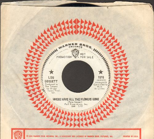 Gossett, Lou - Where Have All The Flowers Gone/Just A Girl (DJ advance pressing with vintage Warner Brothers company sleeve) - NM9/ - 45 rpm Records