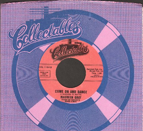 Gray, Maureen - Come On And Dance/I Don't Want To Cry (re-issue with company sleeve) - M10/ - 45 rpm Records