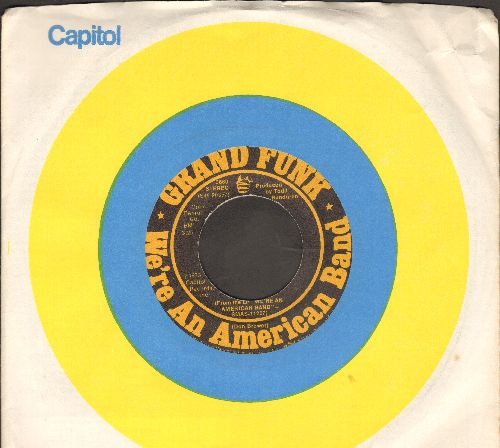 Grand Funk - We're An American Band/Creepin' (with Capitol company sleeve) - EX8/ - 45 rpm Records