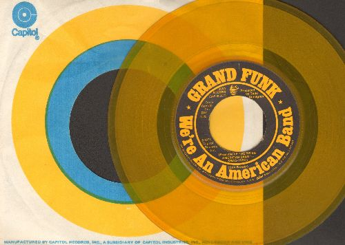 Grand Funk - We're An American Band/Creepin' (RARE Yellow Vinyl Pressing with Capitol company sleeve) - EX8/ - 45 rpm Records