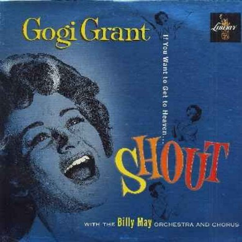 Grant, Gogi - If You Want To Go To Heaven…SHOUT: Swing Low Sweet Chariot, All God's Children Got Shoes, Goin' Home, Ninety-Nine And A Half, Keep Your Hand On The Plow (vinyl MONO LP record, turqoise label first issue, NICE condition!) - M10/EX8 - LP Recor