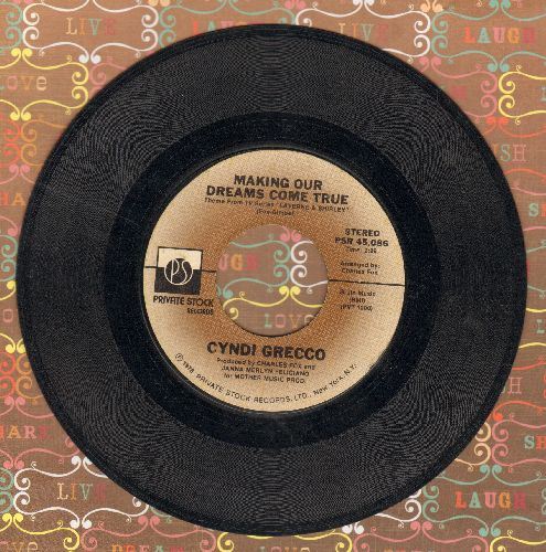 Grecco, Cyndi - Making Our Dreams Come True (Theme From -Laverne & Shirley-)/Watching You  - VG7/ - 45 rpm Records