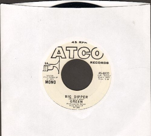 Green - Big Dipper (double-a-sided Dj Advance Pressing With Mono And Stereo Version)