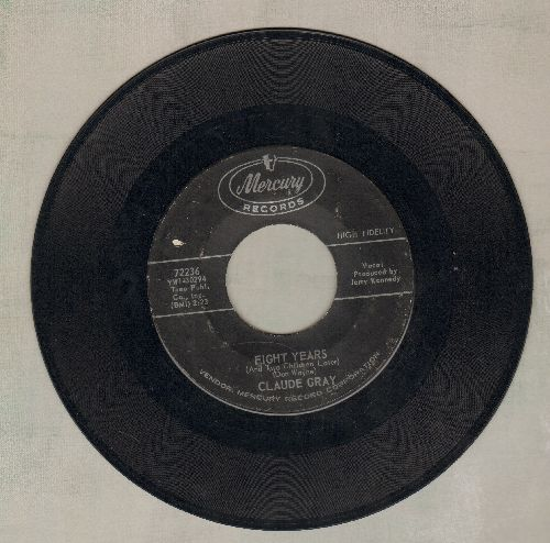 Gray, Claude - Eight Years/Lonesome - NM9/ - 45 rpm Records