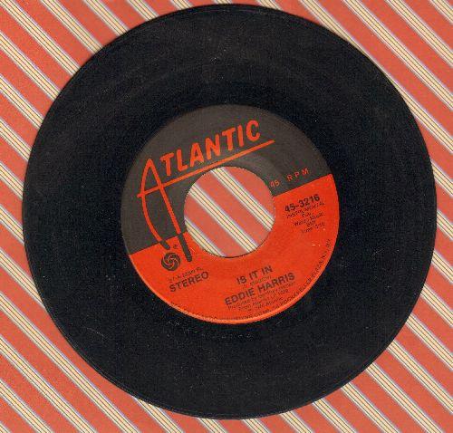Harris, Eddie - Is It In/Funkaroma - VG7/ - 45 rpm Records