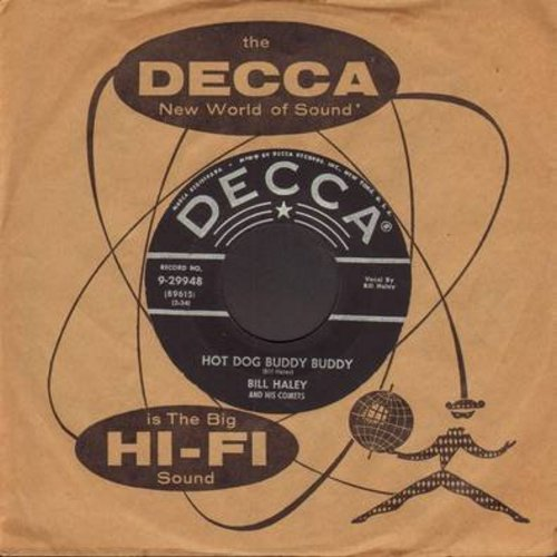 Haley, Bill & His Comets - Hot Dog Buddy Buddy/Rockin' Through The Rye (with vintage Decca company sleeve) - VG7/ - 45 rpm Records