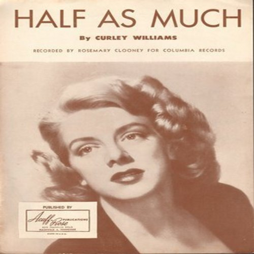 Clooney, Rosemary - Half As Much - SHEET MUSIC for the song made popular by many artists, including Rosemary Clooney (this is SHEET MUSIC, not any other kind of media!) - EX8/ - Sheet Music