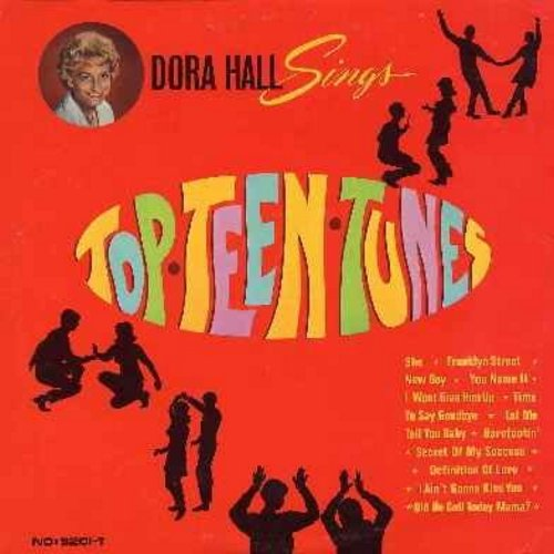 Hall, Dora - Dora Hall Sings Teen Tunes: New Boy, Franklyn Street, Time To Say Goodbye, I Ain't Gonna Kiss You, Did He Call Today Mama?, Barefootin', Definition Of Love (vinyl MONO LP record) - M10/EX8 - LP Records