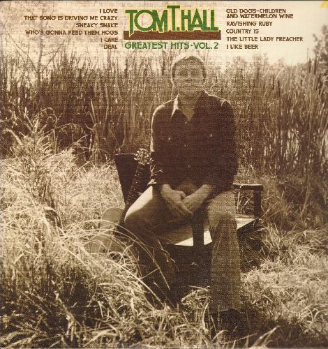 Hall, Tom T. - Greatest Hits Vol II: Country Is, I Like Beer, Who's Gonna Feed Them Hogs, Old Dogs - Children And Watermelon Wine (vinyl STEREO LP record) - NM9/NM9 - LP Records