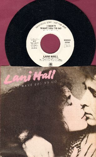 Hall, Lani - I Don't Want You To Go (double-A-sided DJ advance pressing with picture sleeve) - NM9/NM9 - 45 rpm Records