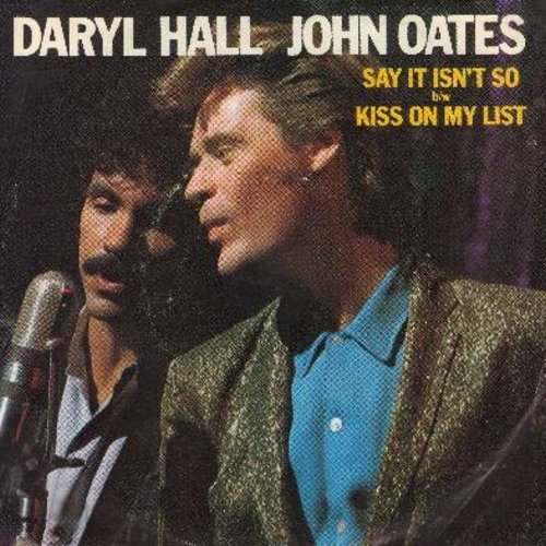 Hall & Oates - Say It Isn't So/Kiss On My List (with picture sleeve) - NM9/EX8 - 45 rpm Records