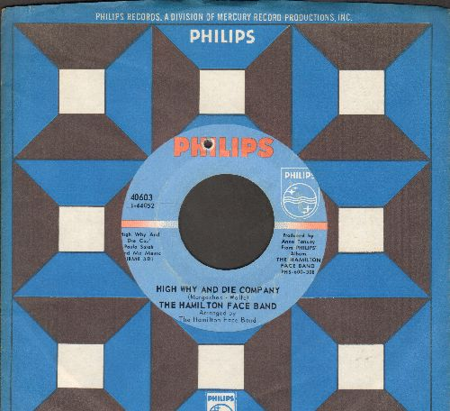 Hamilton Face Band - High Why And Die Company/Banana Song (with Philips company sleeve) (bb) - EX8/ - 45 rpm Records