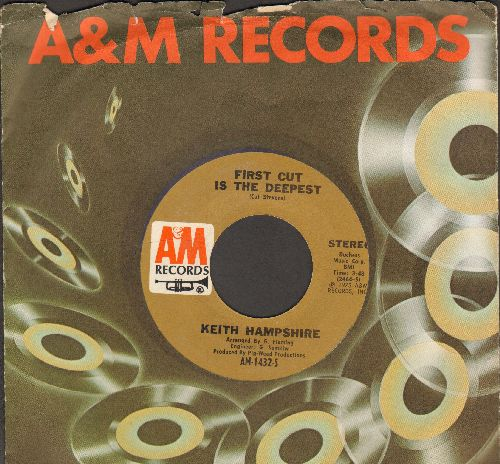 Hampshire, Keith - First Cut Is The Deepest/You Can't Hear The Song I Sing (with A&M company sleeve) - NM9/ - 45 rpm Records