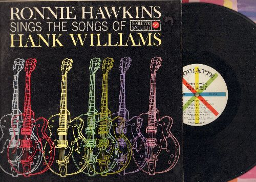 Hawkins, Ronnie - Sings The Songs Of Hank Williams: Jambalaya, Your Cheatin' Heart, You Win Again, Ramblin' Man, I'm So Lonesome I Could Cry (vinyl MONO LP record) - EX8/EX8 - LP Records