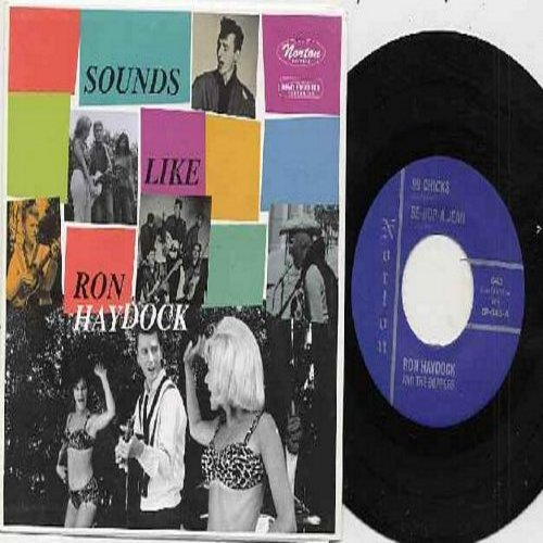 Haydock, Ron - Sounds Like Ron Haydock: 99 Chicks/Be-Bop-A Jean/Rollin' Danny/Cat Man (vinyl EP record with picture cover, re-issue of RARE vintage Rock-A-Billy recordings) - NM9/NM9 - 45 rpm Records