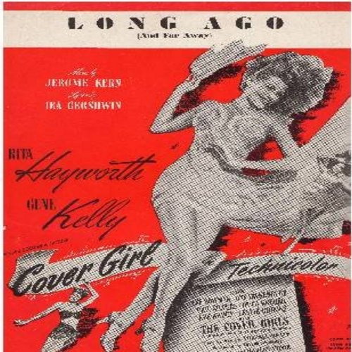 Hayworth, Rita, Gene Kelly, Jerome Kern, Ira Gershwin - Long Ago (And Far Away) - RARE Vintage SHEET MUSIC of the Kern/Gershwin Standard. BEAUTIFUL Cover Art featuring Rita Hayworth. This one is NICE enough for framing! (This is SHEET MUSIC, not any other