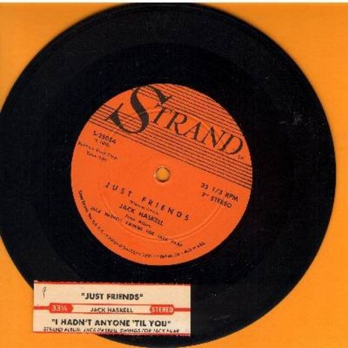 Haskell, Jack - Just Friends/I Hadn't Anyone 'Til You (RARE 7 inch 33rpm vinyl record, with small spindle hole, with juke box label) - NM9/ - 45 rpm Records