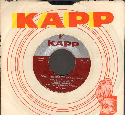 Menzies, Hamish & The Hal Kanner Chorus - Over The Sea To Skye (Vocal)/Skye Boat Song (Instrumental) (with vintage Kapp company sleeve) - NM9/ - 45 rpm Records