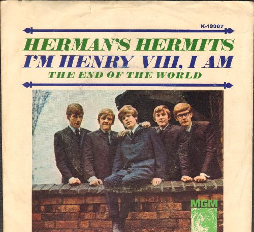 Herman's Hermits - I'm Henry VIII, I Am/The End Of The World (with picture sleeve) - EX8/VG6 - 45 rpm Records