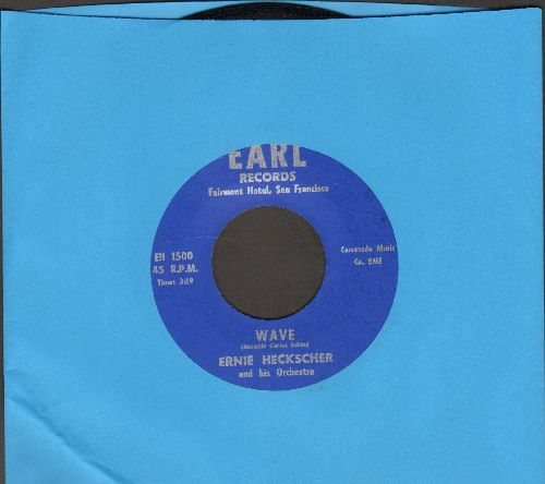 Heckscher, Ernie & His Orchestra - Wave/When Was The Time (re-issue of RARE Jazz recordings) - M10/ - 45 rpm Records